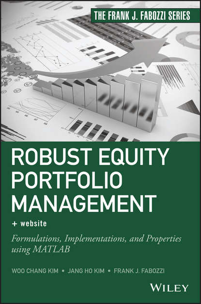 Frank J. Fabozzi Robust Equity Portfolio Management. Formulations, Implementations, and Properties using MATLAB robert weigand a applied equity analysis and portfolio management tools to analyze and manage your stock portfolio