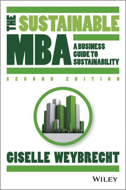 Фото - Giselle Weybrecht The Sustainable MBA. A Business Guide to Sustainability wayne ellwood the no nonsense guide to degrowth and sustainability