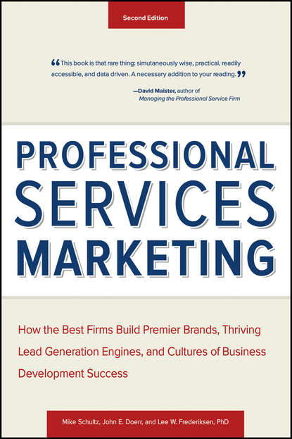 Mike Schultz Professional Services Marketing. How the Best Firms Build Premier Brands, Thriving Lead Generation Engines, and Cultures of Business Development Success kerry smith experiential marketing secrets strategies and success stories from the world s greatest brands