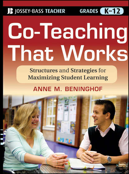 Фото - Anne Beninghof M. Co-Teaching That Works. Structures and Strategies for Maximizing Student Learning james h stronge instructional planning for effective teaching