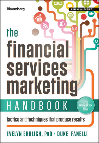 Evelyn Ehrlich The Financial Services Marketing Handbook. Tactics and Techniques That Produce Results email marketing