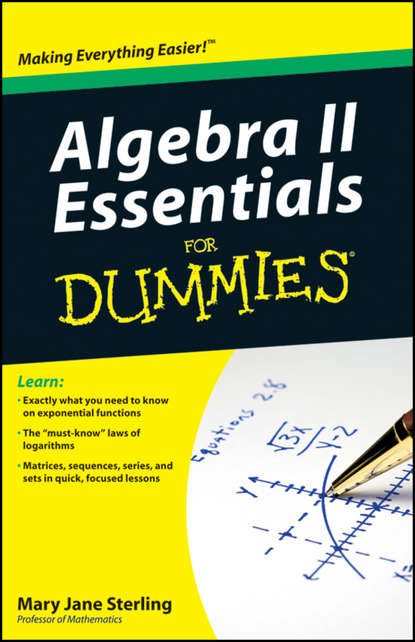 Mary Jane Sterling Algebra II Essentials For Dummies john t moore chemistry ii for dummies