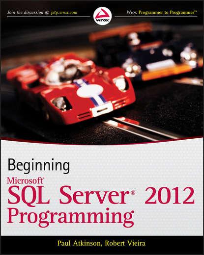 Paul Atkinson Beginning Microsoft SQL Server 2012 Programming h schuhart design and implementation of a database programming language for xml based applications