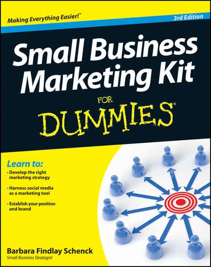 Barbara Schenck Findlay Small Business Marketing Kit For Dummies paul lancaster small business marketing for dummies