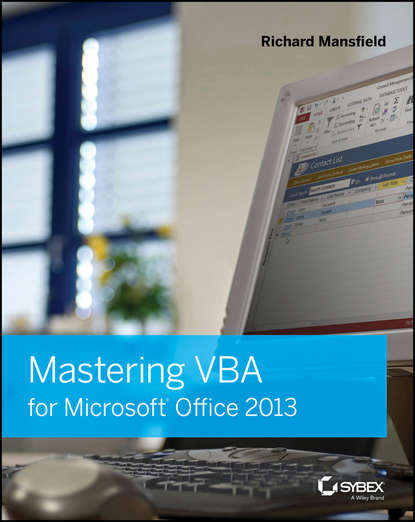 Фото - Richard Mansfield Mastering VBA for Microsoft Office 2013 гуриков с введение в программирование на языке visual basic for applications vba