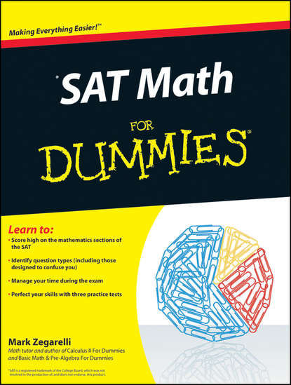 Фото - Mark Zegarelli SAT Math For Dummies mark zegarelli basic math and pre algebra