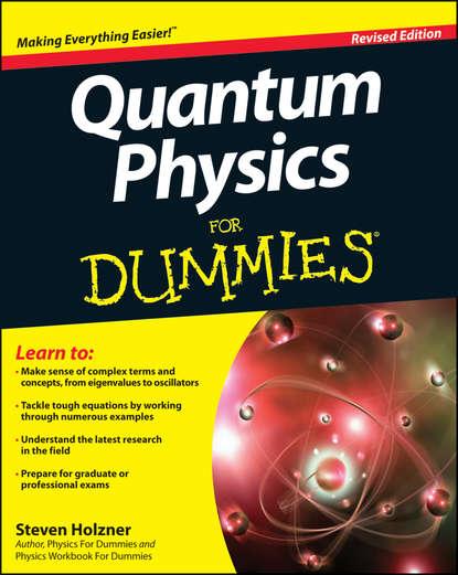 Steven Holzner Quantum Physics For Dummies steven holzner u can physics i for dummies