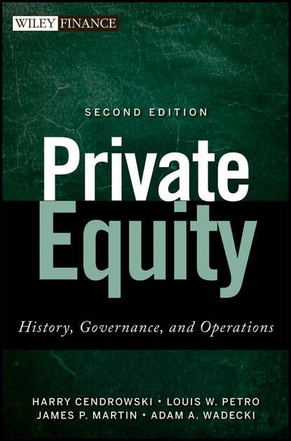 Фото - Harry Cendrowski Private Equity. History, Governance, and Operations douglas cumming private equity fund types risks and returns and regulation