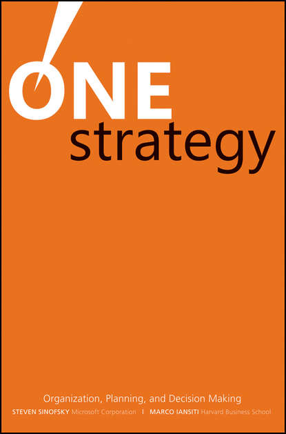 Steven Sinofsky One Strategy. Organization, Planning, and Decision Making robert s kaplan the strategy focused organization