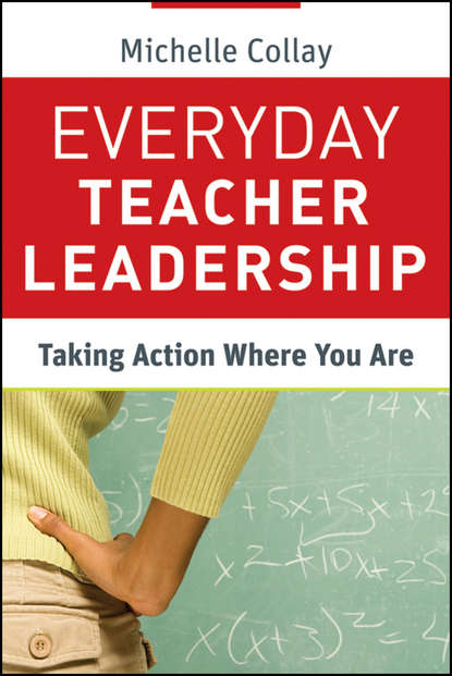 Фото - Michelle Collay Everyday Teacher Leadership. Taking Action Where You Are jan o neill handbook for smart school teams the