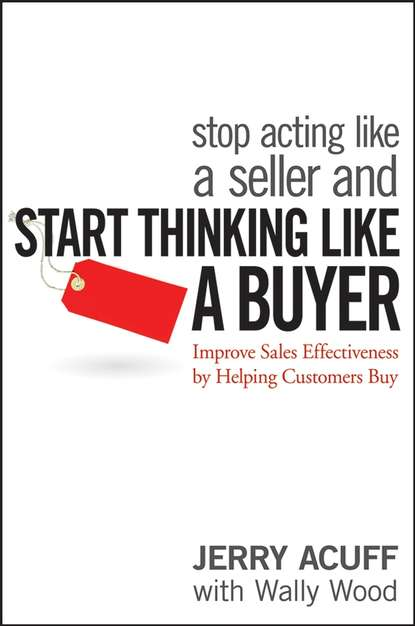 Jerry Acuff Stop Acting Like a Seller and Start Thinking Like a Buyer. Improve Sales Effectiveness by Helping Customers Buy mortimer j adler how to read a book