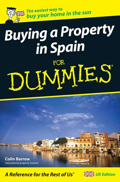 Фото - Colin Barrow Buying a Property in Spain For Dummies colin barrow buying a property in eastern europe for dummies