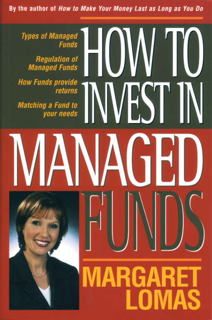 Фото - Margaret Lomas How to Invest in Managed Funds charlie tian invest like a guru how to generate higher returns at reduced risk with value investing