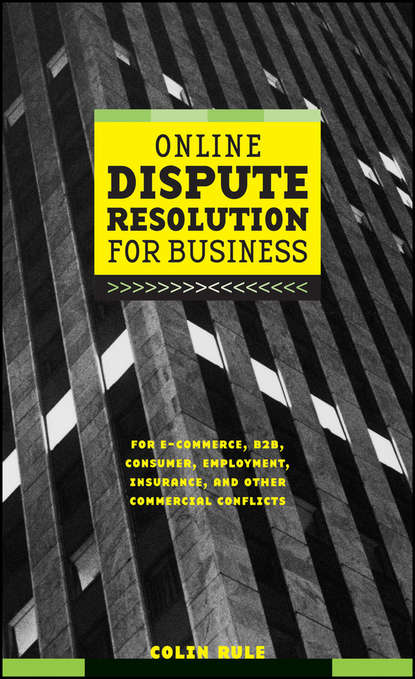 Colin Rule Online Dispute Resolution For Business. B2B, ECommerce, Consumer, Employment, Insurance, and other Commercial Conflicts cyril chern chern on dispute boards