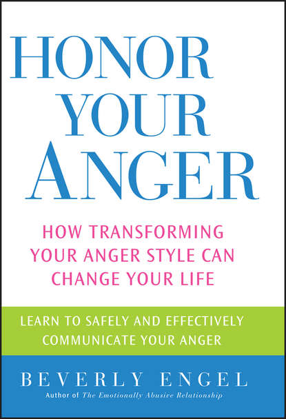 Фото - Beverly Engel Honor Your Anger. How Transforming Your Anger Style Can Change Your Life felicity morse give a f k a brief inventory of ways in which you can unabridged