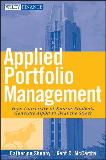 Catherine Shenoy Applied Portfolio Management. How University of Kansas Students Generate Alpha to Beat the Street robert weigand a applied equity analysis and portfolio management tools to analyze and manage your stock portfolio