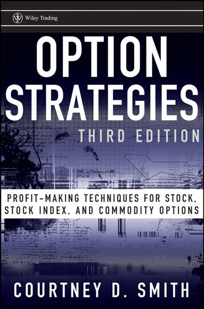Фото - Courtney Smith Option Strategies. Profit-Making Techniques for Stock, Stock Index, and Commodity Options hot in stock km44c1000ctr 6