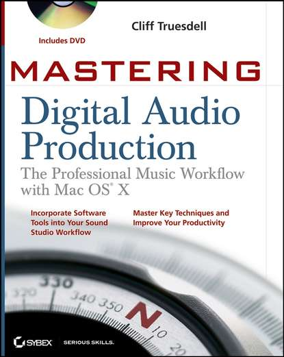 Cliff Truesdell Mastering Digital Audio Production. The Professional Music Workflow with Mac OS X kirk mcelhearn the macos x command line unix under the hood