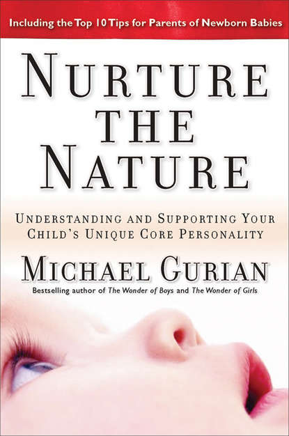Nurture the Nature. Understanding and Supporting Your Child\'s Unique Core Personality
