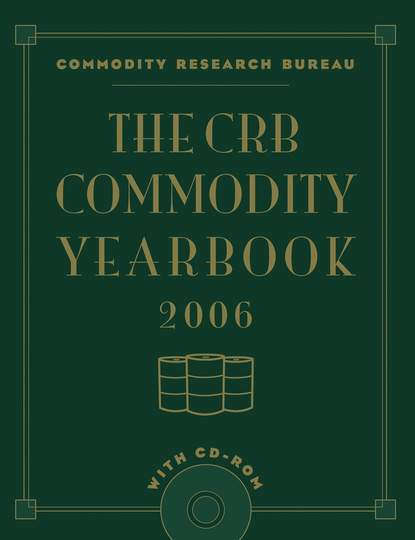 Commodity Bureau Research The CRB Commodity Yearbook 2006 with CD-ROM commodity or dignity