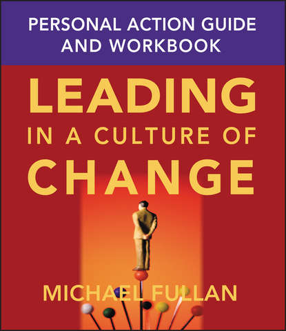 Michael Fullan Leading in a Culture of Change Personal Action Guide and Workbook change in land use