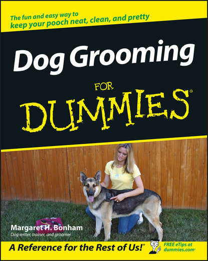 Фото - Margaret H. Bonham Dog Grooming For Dummies vince stead how to understand and train a alaskan malamute puppy or dog with good behavior