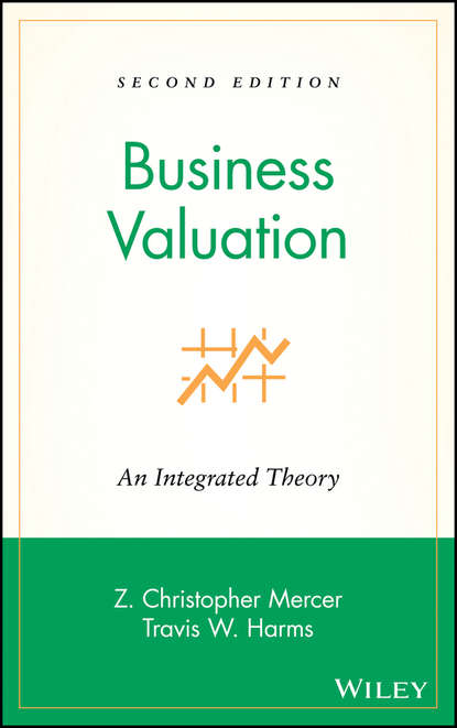 Travis Harms W. Business Valuation. An Integrated Theory karl keegan biotechnology valuation an introductory guide
