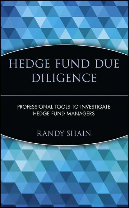 Randy Shain Hedge Fund Due Diligence. Professional Tools to Investigate Hedge Fund Managers david hampton hedge fund modelling and analysis an object oriented approach using c