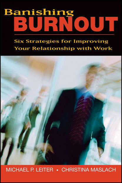 Фото - Christina Maslach Banishing Burnout. Six Strategies for Improving Your Relationship with Work nagoski emily nagoski amelia burnout solve your stress cycle