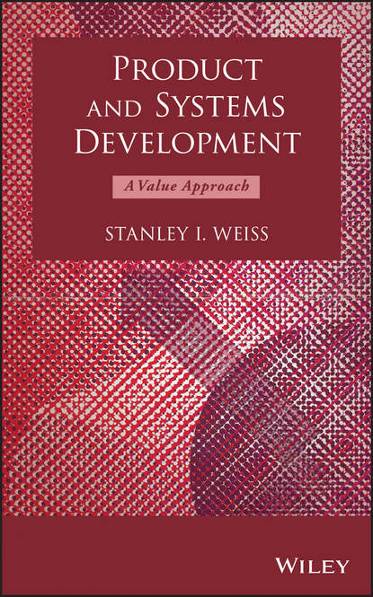 Stanley Weiss I. Product and Systems Development. A Value Approach eval6574b programmers development systems mr li