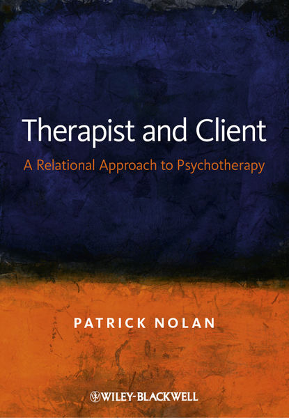 Patrick Nolan Therapist and Client. A Relational Approach to Psychotherapy nick totton psychotherapy and politics