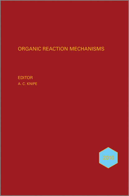 A. Knipe C. Organic Reaction Mechanisms 2010. An annual survey covering the literature dated January to December 2010 functionalized porous nanoreactors in organic reactions
