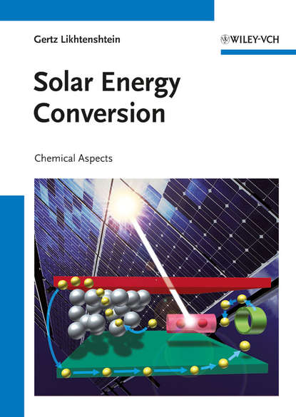 Gertz Likhtenshtein I. Solar Energy Conversion. Chemical Aspects nanocatalysts for improved solar energy conversion efficiency in dsscs