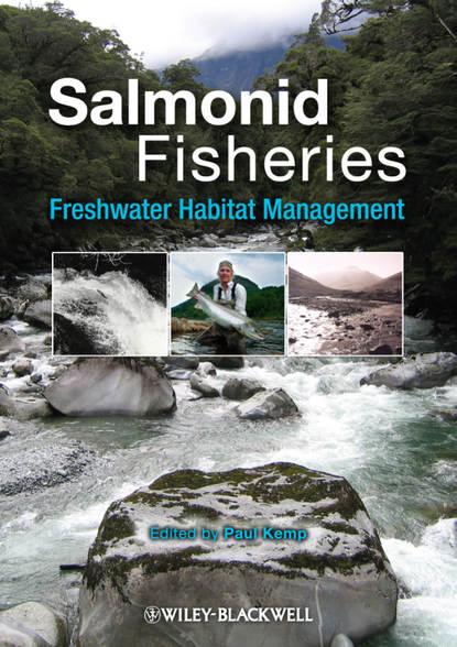 Фото - Paul Kemp Salmonid Fisheries. Freshwater Habitat Management seijo juan carlos bioeconomics of fisheries management