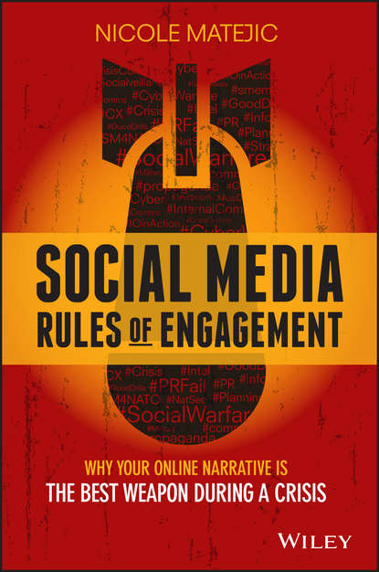 Фото - Nicole Matejic Social Media Rules of Engagement. Why Your Online Narrative is the Best Weapon During a Crisis peter scott r auditing social media a governance and risk guide