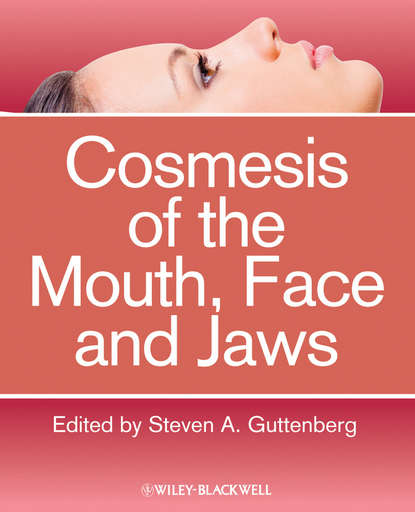 Steven Guttenberg A. Cosmesis of the Mouth, Face and Jaws lars andersson essentials of oral and maxillofacial surgery