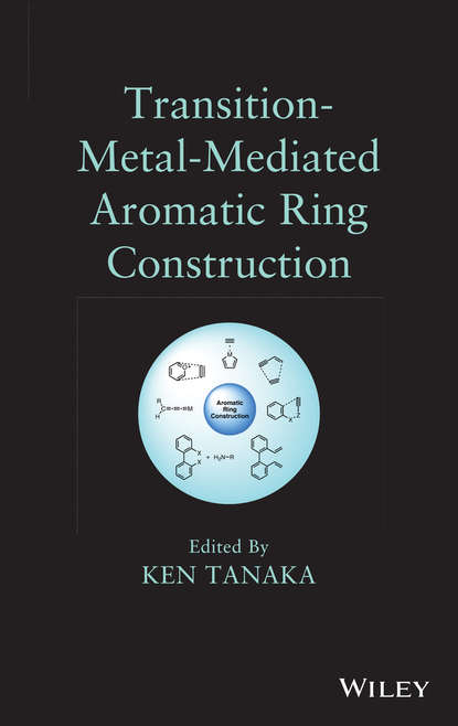 Ken Tanaka Transition-Metal-Mediated Aromatic Ring Construction isaac bersuker b electronic structure and properties of transition metal compounds introduction to the theory