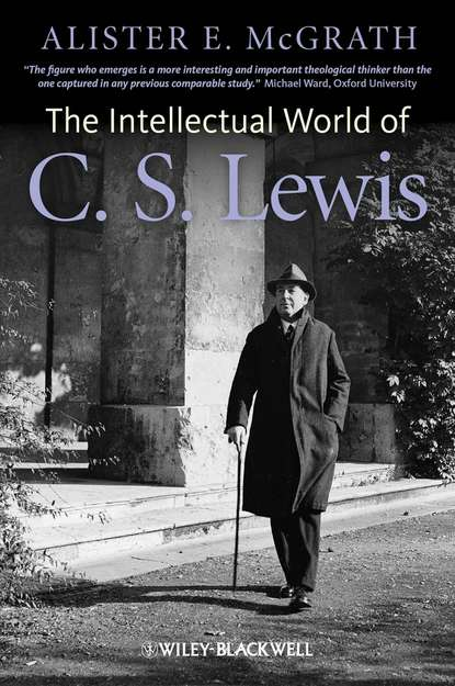 Alister E. McGrath The Intellectual World of C. S. Lewis c s lewis the space trilogy