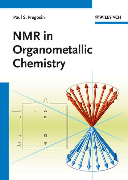 Paul Pregosin S. NMR in Organometallic Chemistry hani amouri chirality in transition metal chemistry