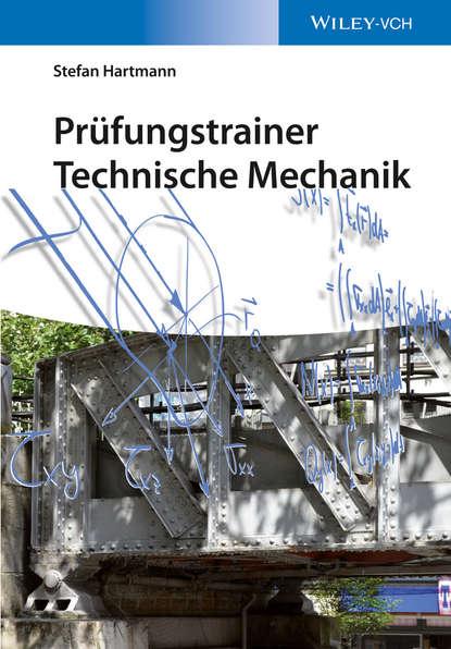 Фото - Stefan Hartmann Prüfungstrainer Technische Mechanik wilhelm jacob van bebber lehrbuch der meteorologie fur studierende und zum gebrauche in der praxis german edition