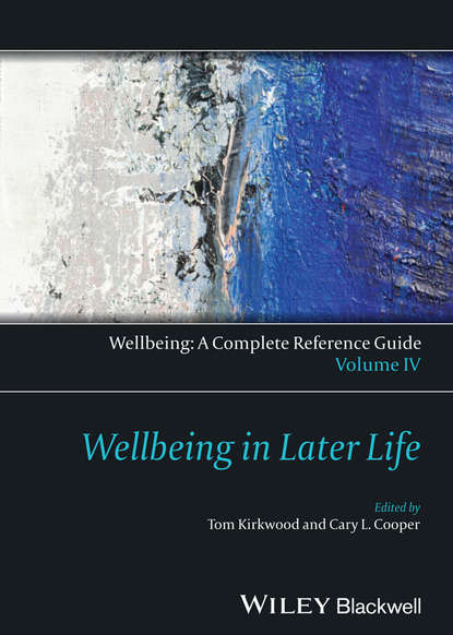 Kirkwood Thomas B.L. Wellbeing: A Complete Reference Guide, Wellbeing in Later Life later life career transitions