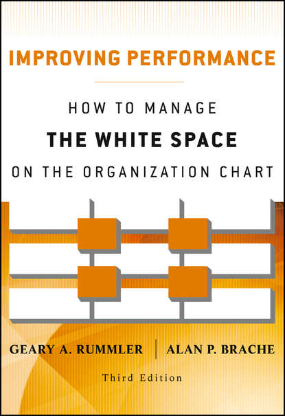 Фото - Brache Alan P. Improving Performance. How to Manage the White Space on the Organization Chart william j rothwell performance consulting applying performance improvement in human resource development