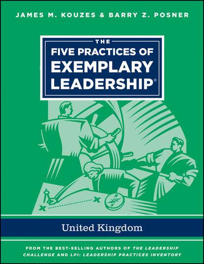 James M. Kouzes The Five Practices of Exemplary Leadership - United Kingdom james m kouzes the five practices of exemplary leadership