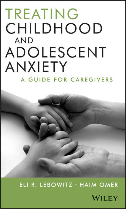 Omer Haim Treating Childhood and Adolescent Anxiety. A Guide for Caregivers deborah plummer helping children to cope with change stress and anxiety
