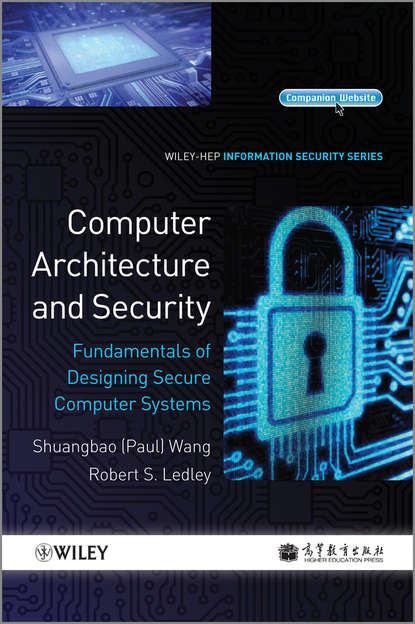 Ledley Robert S. Computer Architecture and Security. Fundamentals of Designing Secure Computer Systems недорого