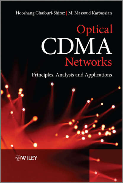 Ghafouri-Shiraz Hooshang Optical CDMA Networks. Principles, Analysis and Applications