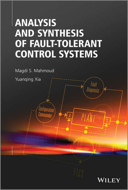 Mahmoud Magdi S. Analysis and Synthesis of Fault-Tolerant Control Systems xinzhou dong fault location and service restoration for electrical distribution systems