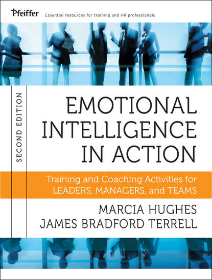 Фото - Hughes Marcia Emotional Intelligence in Action. Training and Coaching Activities for Leaders, Managers, and Teams джил хессон emotional intelligence pocketbook little exercises for an intuitive life
