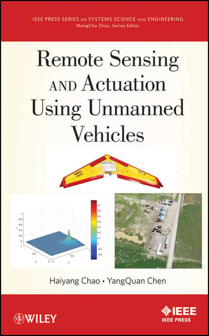 Chen YangQuan Remote Sensing and Actuation Using Unmanned Vehicles xiao gaozhi photonic sensing principles and applications for safety and security monitoring