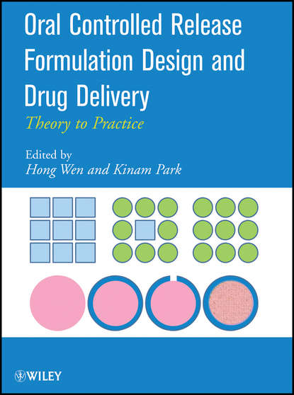 Park Kinam Oral Controlled Release Formulation Design and Drug Delivery. Theory to Practice kiyohiko sugano biopharmaceutics modeling and simulations theory practice methods and applications
